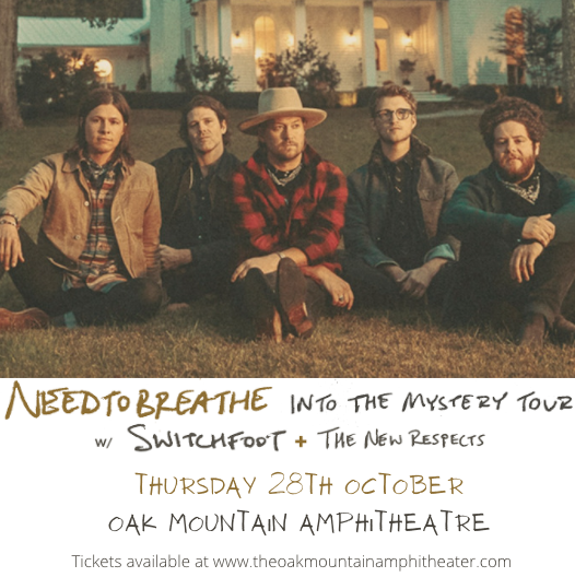 Needtobreathe at Oak Mountain Amphitheatre